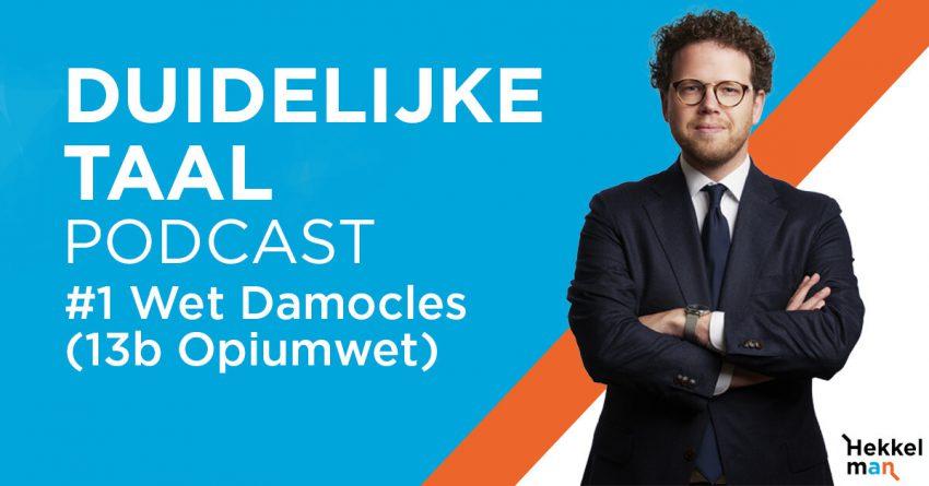 Podcast #1: Ondermijning, Wet Damocles en 13b Opiumwet - Franc Pommer